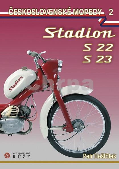 Hošťálek Petr: Československé mopedy 2 - Stadion S22, Stadion S23