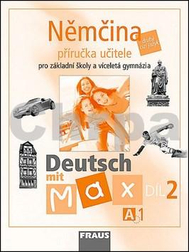 Němčina A1/díl 2 Příručka učitele Deutsch mit Max