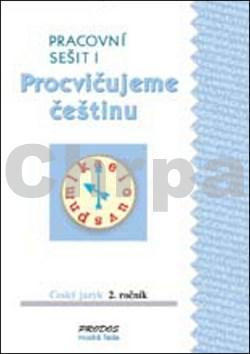 Procvičujeme češtinu Český jazyk 2.ročník Pracovní sešit I
