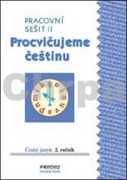 Procvičujeme češtinu Český jazyk 2.ročník Pracovní sešit II