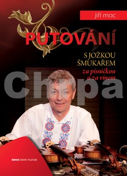 Putování s Jožkou Šmukařem za písničkou a vínem
