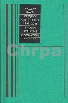 Projevy a jiné texty 199-2006, Prosím stručně, Odcházení, Spisy/8