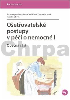 Ošetřovatelské postupy v péči o nemocné I