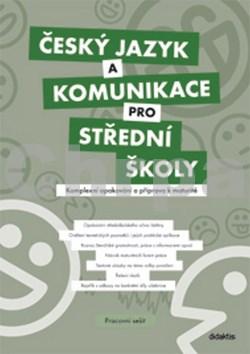 Český jazyk a komunikace pro střední školy Pracovní sešit