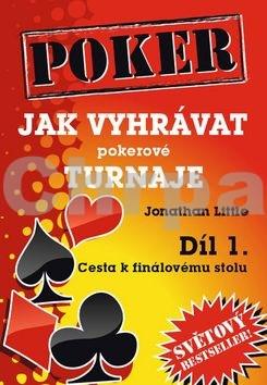Poker Jak vyhrávat pokerové turnaje Díl 1.