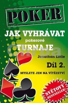 Poker Jak vyhrávat pokerové turnaje Díl 2.