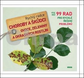 Rychlý rádce Choroby a škůdci ovoce, zeleniny a okrasných rostlin