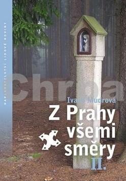 Z Prahy všemi směry II.
