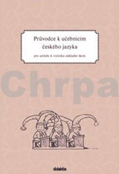 Průvodce k učebnicím českého jazyka pro učitele 4. ročníku základní školy