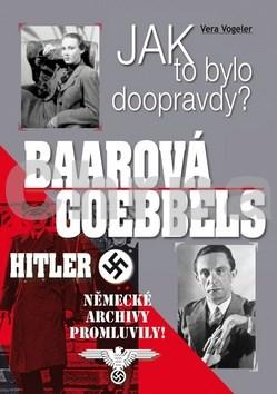 Jak to bylo doopravdy? Baarová Goebbels Hitler