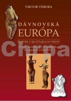 Dávnoveká Európa Človek v siločiarach vekov