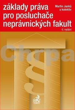 Základy práva pro posluchače neprávnických fakult 6. vydání