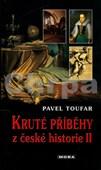 Kruté příběhy z české historie II
