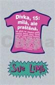Sue Limb: Dívka, 15: milá, ale praštěná