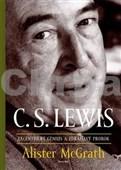 C. S. Lewis Excentrický génius a zdráhavý prorok