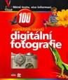 Digitální fotografie 100 praktických návodů