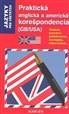 Praktická anglická a americká korešpondencia (GB/USA)