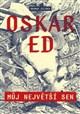Oskar Ed Můj největší sen