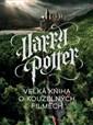 Harry Potter Velká kniha o kouzelných filmech