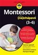 Montessori pro (ne)chápavé